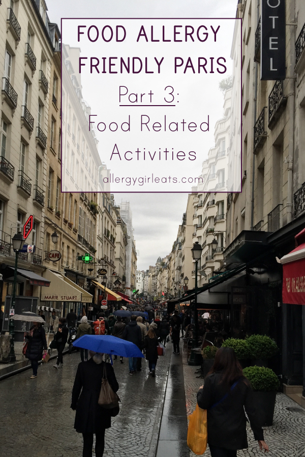 Food Allergy Friendly Activities in Paris that are food related! Walking tours and visiting amazing supermarkets!