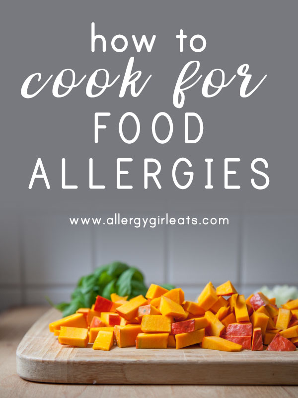 How to cook for food allergies - tips on how to cook for someone with food allergies
