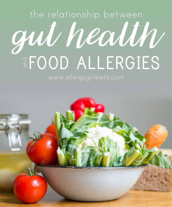 Series exploring the relationship between gut health & food allergies: how to maintain healthy gut health and manage food allergies